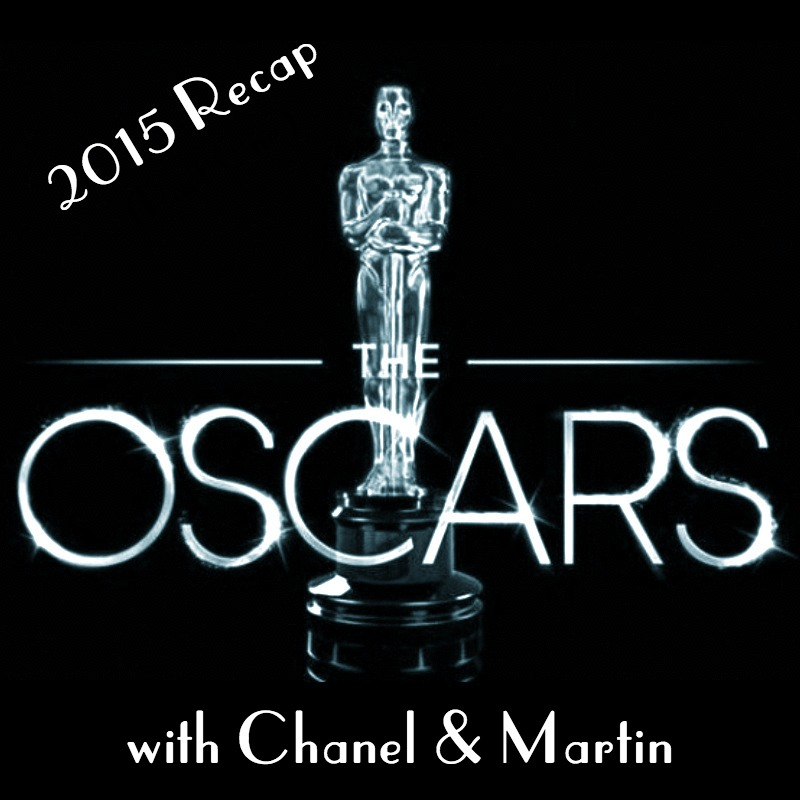 2015 Academy Awards Review - The 2015 Academy Awards have come and gone and so now it's time for Martin and Chanel to tell you all about how much they loved it...or hated it. There's only one way to find out. (HINT: Press Play)