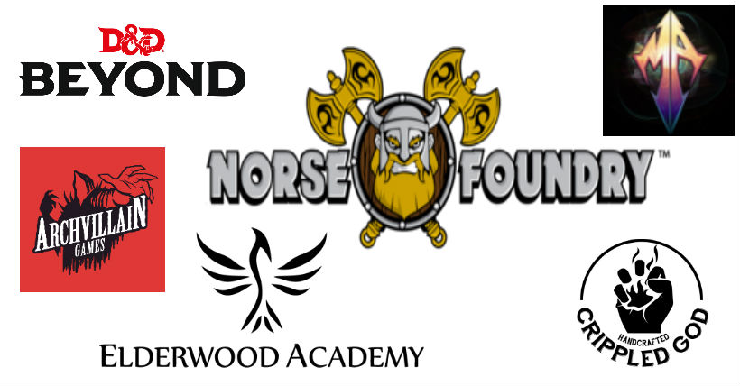 Norse Foundry & Elderwood Academy   Title Sponsors    Archvillain Games   Banquet Sponsors    D&D Beyond   Sponsor    Maze Arcana   Sponsor    Crippled God   Sponsor