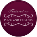 Featured on Plans & Presents Blog