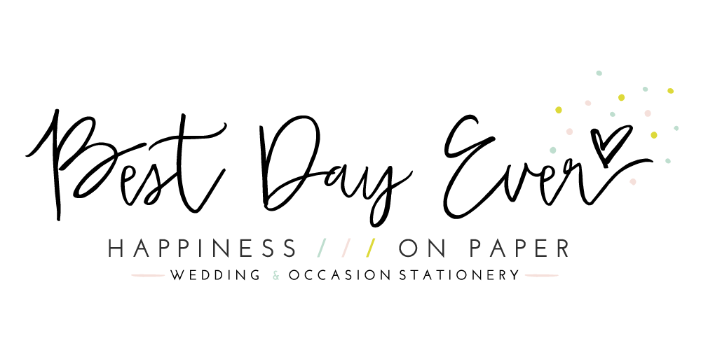 Best Day Ever | HAPPINESS ON PAPER! Personalised Wedding & Occasion Stationery