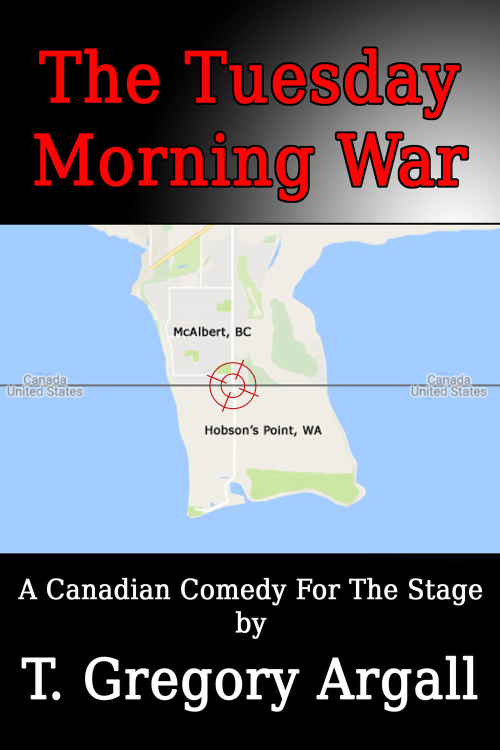 THE TUESDAY MORNING WARWRITTEN BY T. GREGORY ARGALL - From award-winning Canadian playwright, T. Gregory Argall comes a new comedy about borders, buddies, and banter. International tensions rise, leading to an increase in laughter when a border guard mistakenly believes that Canada and the United States are at war. He's determined to protect the single-lane border crossing at the isolated peninsula of Hobson's Point, no matter what his friends north of the 49th parallel think.A very Canadian comedy.Cast: 4 M, 3 FAvailable from Amazon.