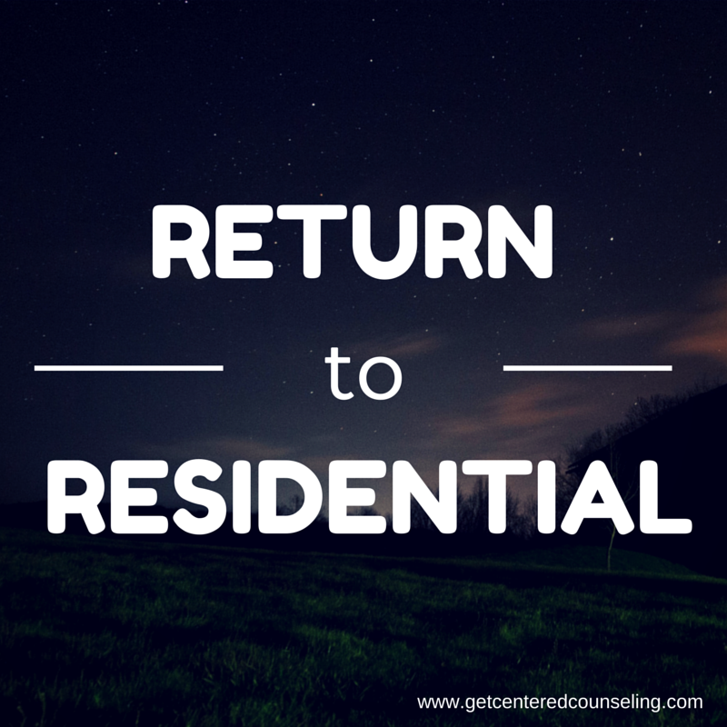 return to residential after recovery