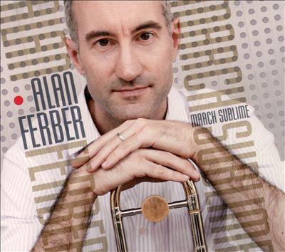 Alan Ferber -  'March Sublime' (2013)