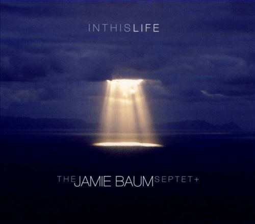 Jamie Baum Septet+ 'In This Life' (2013)