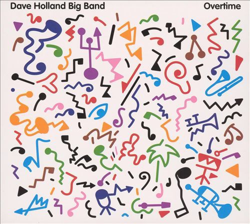 Dave Holland Big Band 'Overtime' (2005)