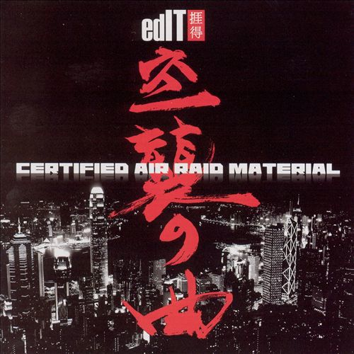 edIT 'Certified Air Raid Material' (2007)