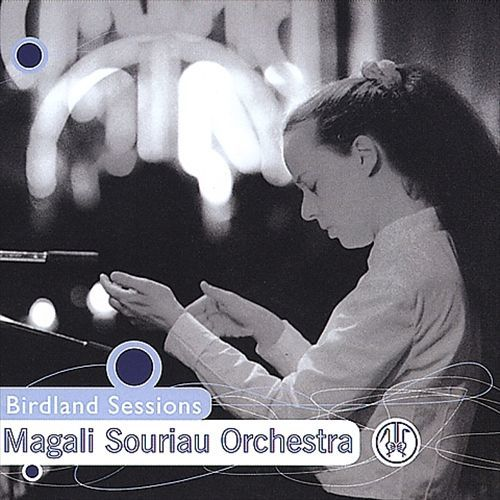Magali Souriau Orchestra 'Birdland Sessions' (2000)