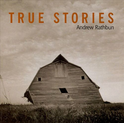 Andrew Rathbun 'True Stories' (2000)