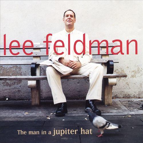 Lee Feldman  'The Man in a Jupiter Hat' (2000)