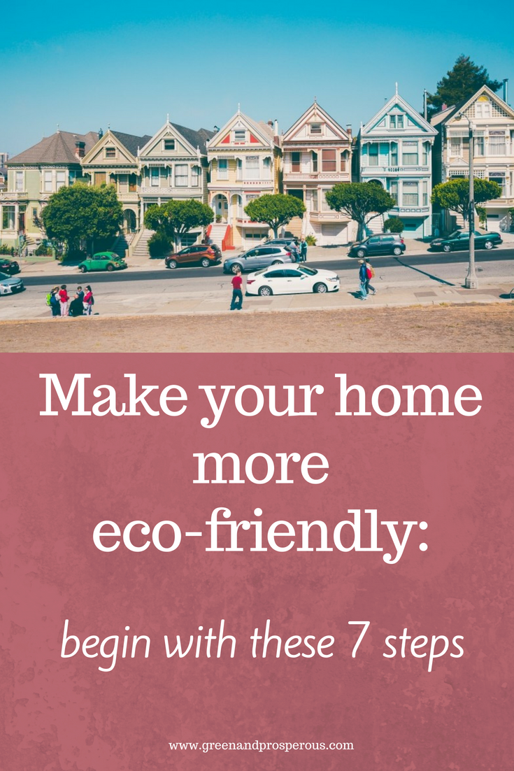make your home more eco-friendly in 7 steps