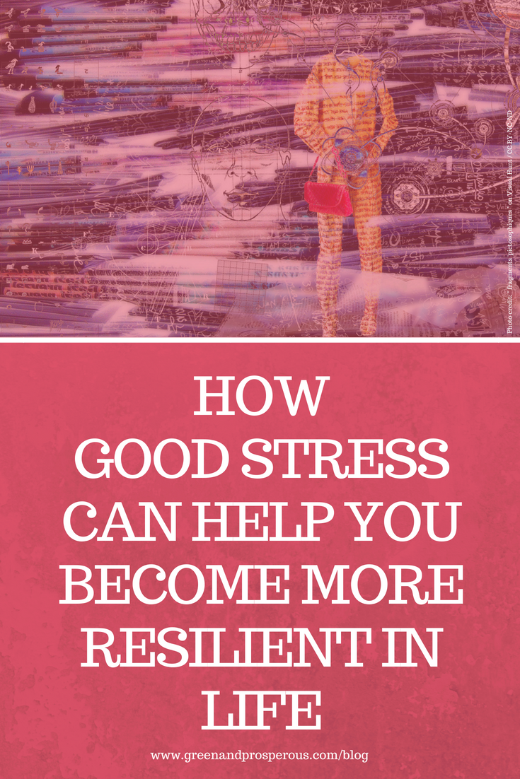 how good stress can make you more resilient