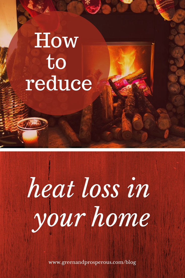 reduce heat loss  in your home