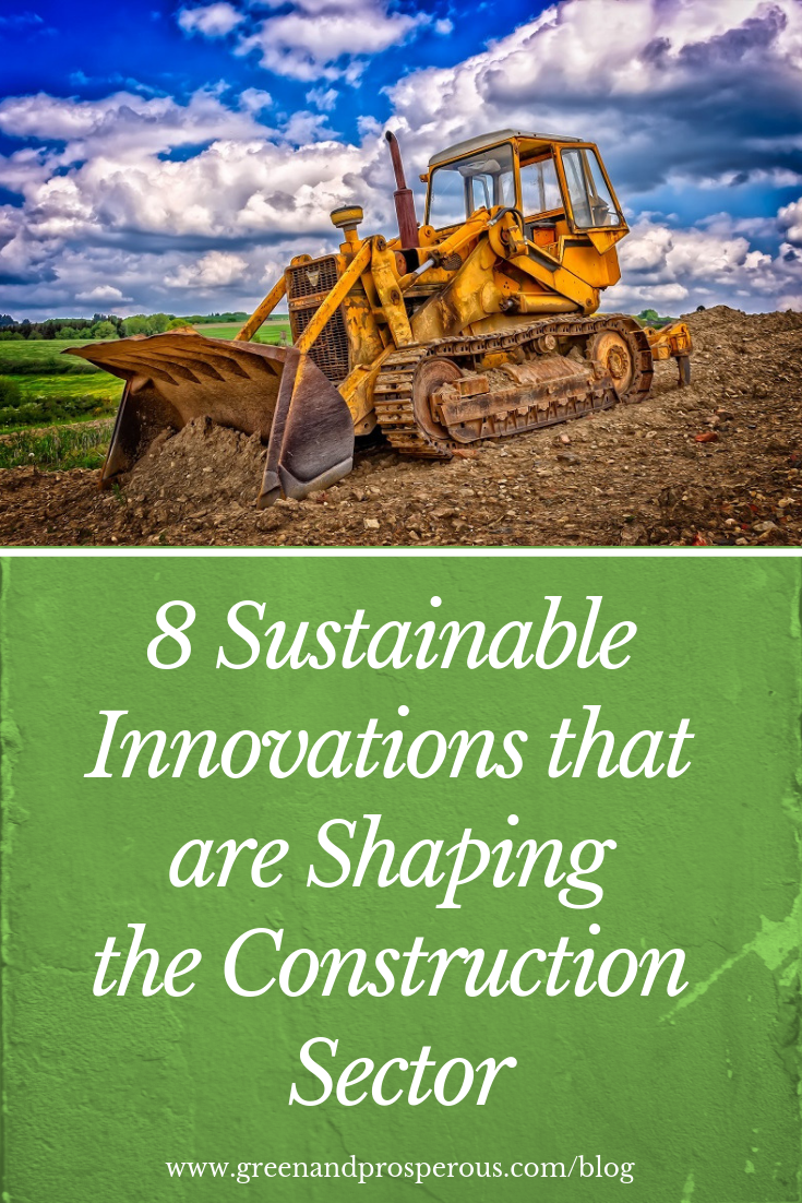 8 Sustainable Innovations that are Shaping the Construction Sector