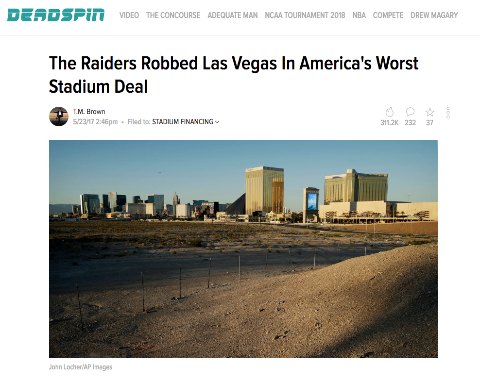 For Deadspin, I dove into the funding mechanisms behind the new Las Vegas NFL stadium and discovered one of the worst public financing deals in American history.   -