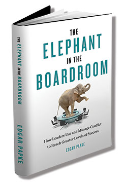 THE BIGGEST ELEPHANT: How Leaders Use and Manage Conflict to Reach Greater Levels of Success
