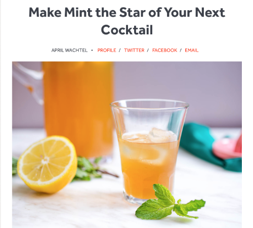 """Make Mint the Star of your Next Cocktail,""  Serious Eats,  May 2015"