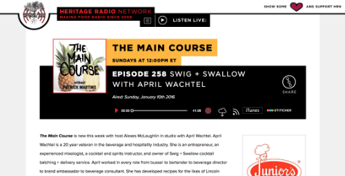 """Episode 258 Swig + Swallow with April Wachtel,""  The Main Course/Heritage Radio Network,  January 2016"