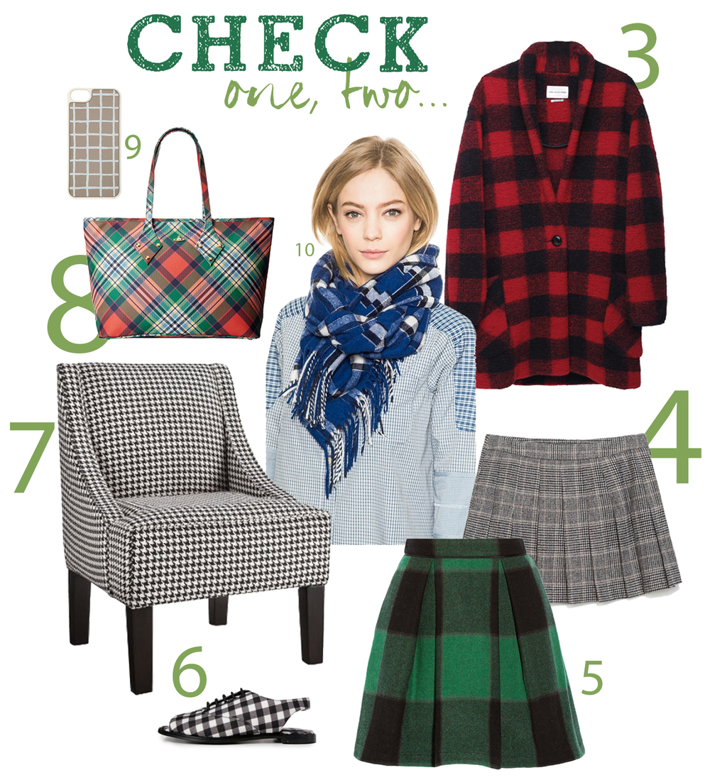 3. Isabel Marant buffalo check coat // 4. Glen Urquhart knife-pleat skirt // 5. Green buffalo check skirt //  6. Gingham sling backs // 7. Houndstooth armchair // 8. Vivienne Westwood tartan tote // 9. Window pane check cell phone case // 10. Marc by Marc Jacobs tartan scarf