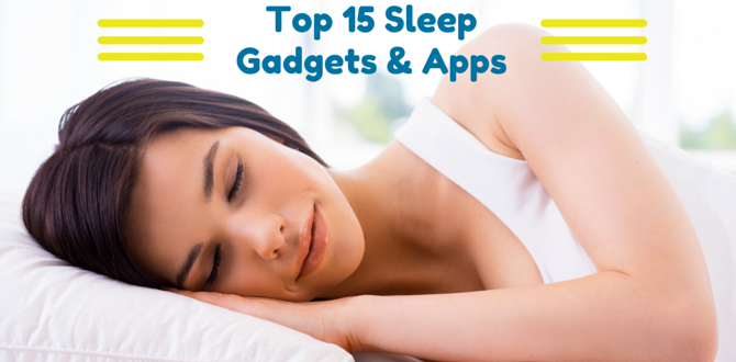 Top 15 Sleep Gadgets & Apps Blog Post.png
