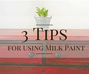 Tips for using Milk Paint
