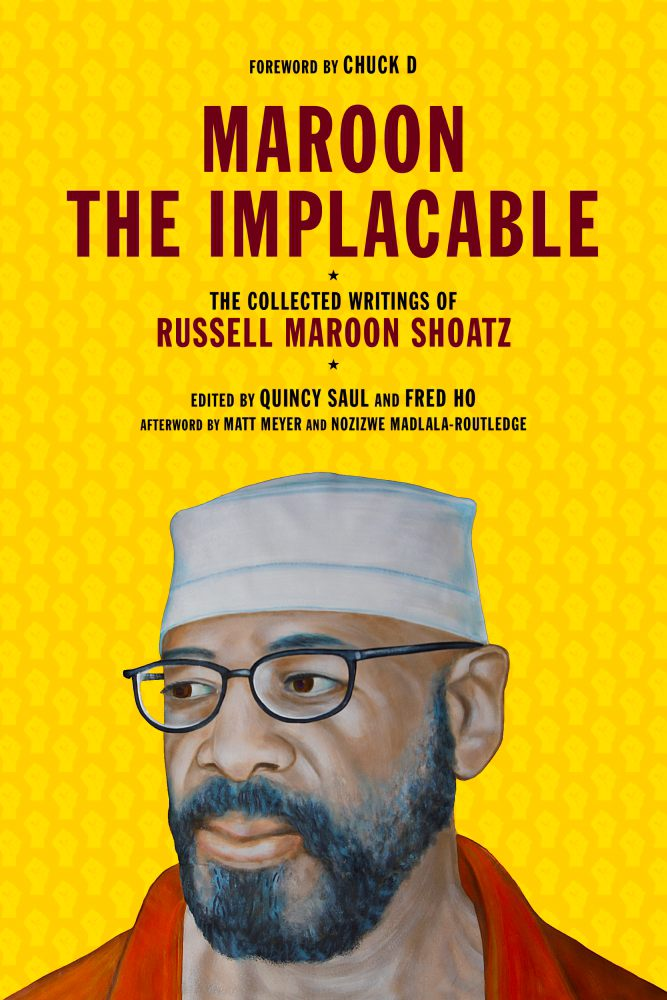 Maroon The Implacable : The 1st published collected writings of Russell Maroon Shoatz.