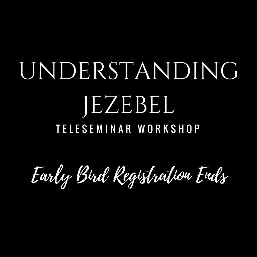 #UnderstandingJezebel_EarlyBirdRegEnds.jpg