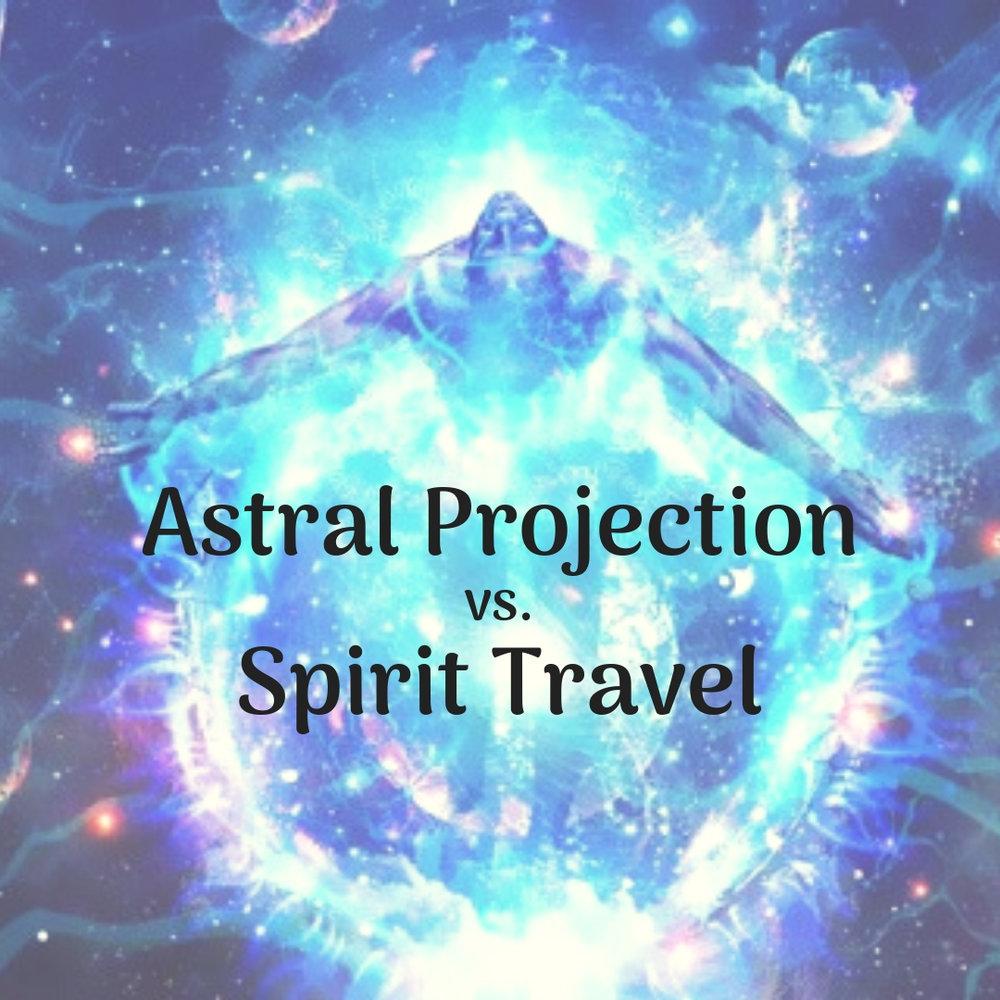 AstralProjectionvsSpiritTravel (1).jpg
