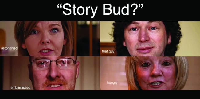 STORY BUD?