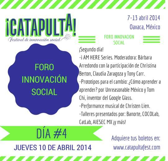 Formé parte de un panel y taller organizado por Bárbara Arredondo Fundadora de i AM HERE en Catapulta, Festival de Innovación Social en Oaxaca, México. 2014