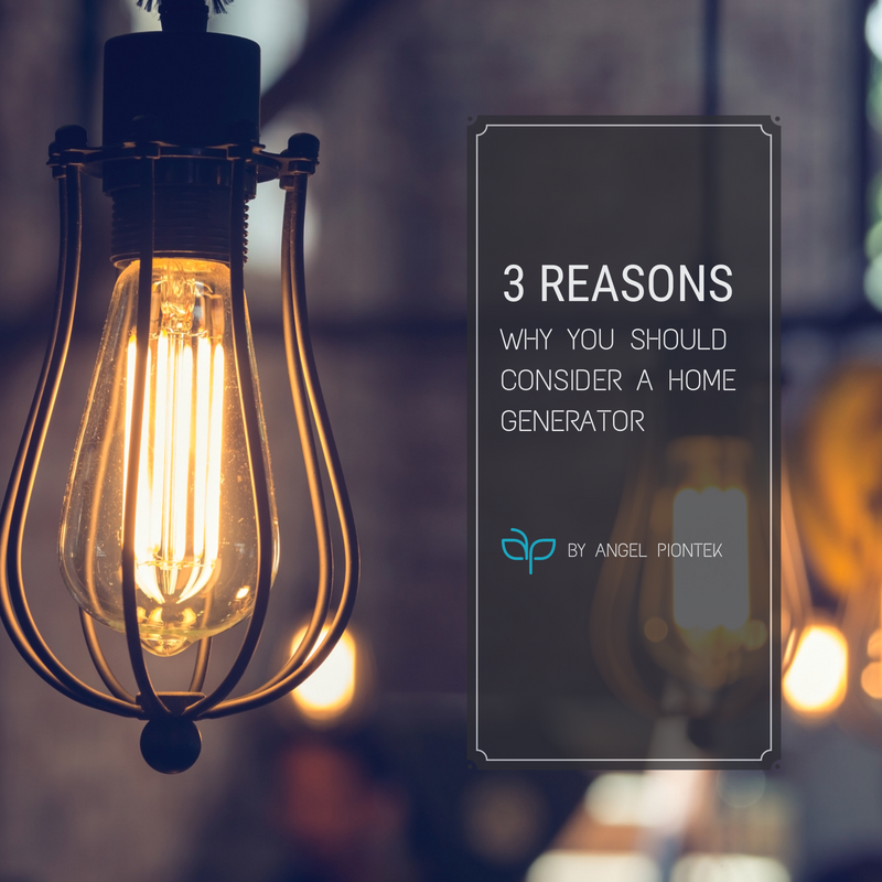 3 Reasons Why You Should Consider a Home Generator — Angel Piontek