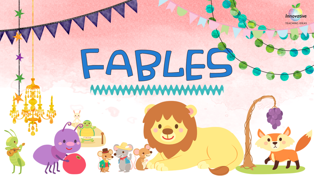 Teaching fables is a highly engaging way to get students excited about learning the 'craft' of storywirting
