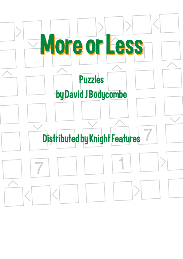 The first 300 More or Less puzzles as published in Detroit Times by British puzzle mastermind David J Bodycombe.