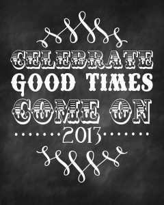 New-Years-Celebrate-Good-Times-2013-Printable-on-lilluna.com-