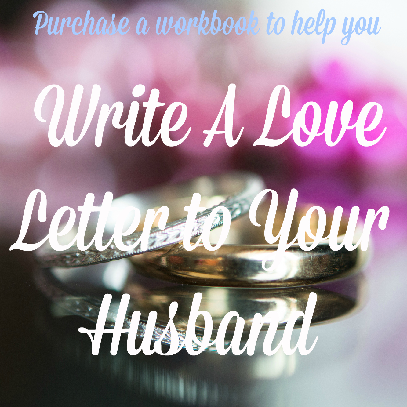 A Love Letter To My Husband More To Love