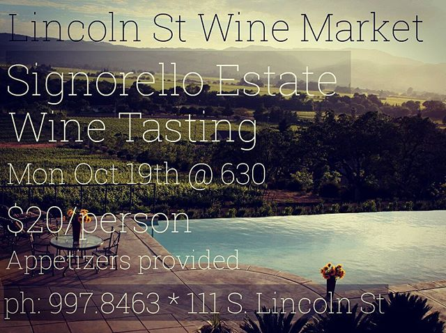 Signorello Estates will have a wine tasting at Lincoln St Wine Market Monday Oct 19 @ 630pm. $20/person to participate and appetizers will be included. Call 830-997-8463 or stop by at 111 S. Lincoln St for more details.  @lincolnst_fbg #signorelloestate #wine tastings #visitfredericksburgtx #napa #lincolnstwinemarket #fredericksburgtx