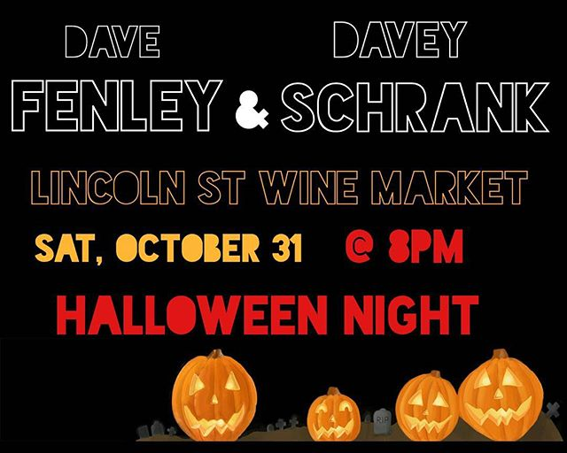 Dave Fenley & Davey Schrank together again on Sat Oct 31 for a special Halloween show. Please come down and check these two amazing songwriters out. There will be some beat-boxing for sure. Show starts around 8pm.  111 S. Lincoln St. FBGTX  @lincolnst_fbg #texasmusic #ilovetexas #instagramhub #txhillcountry #visitfredericksburgtx #winebar #daveyschrank #davefenley