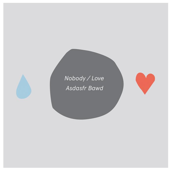#SOL004 Asdasfr Bawd - Nobody/Love