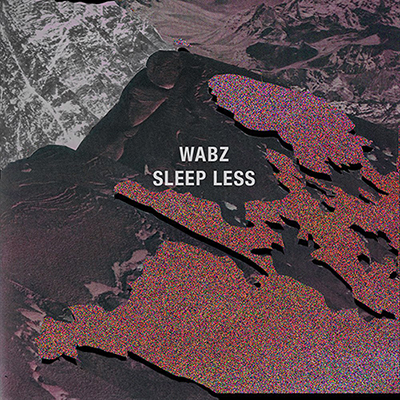 Wabz - Sleep Less EP (Mid Res).jpg