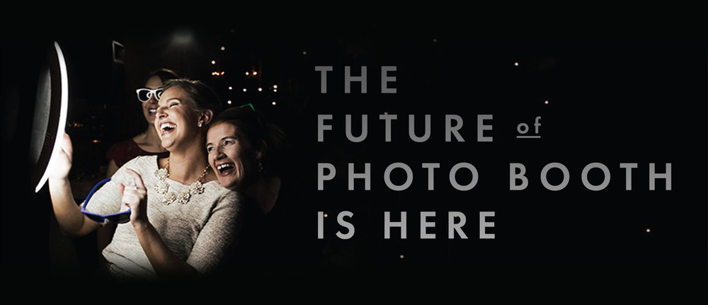 The Future of The Photo Booth is Here.jpg