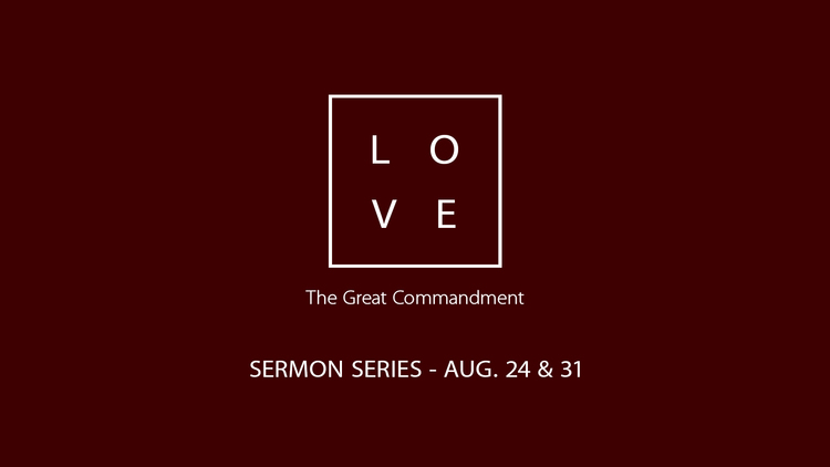 Love: The Great Commandment