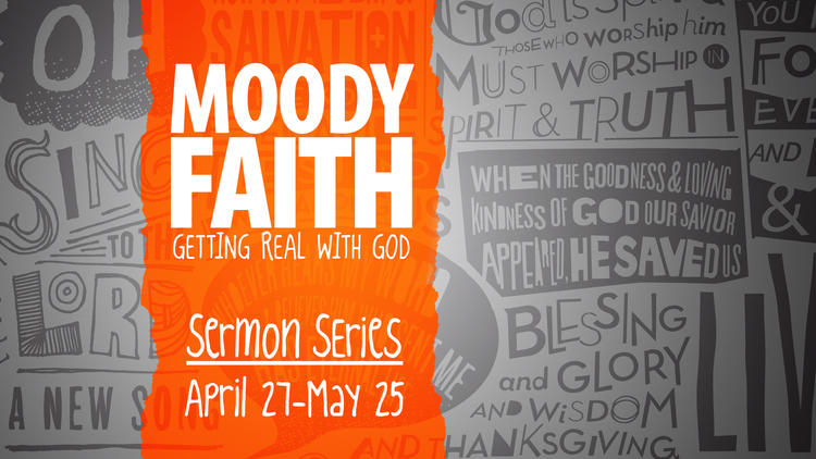 Moody Faith: Getting Real With God