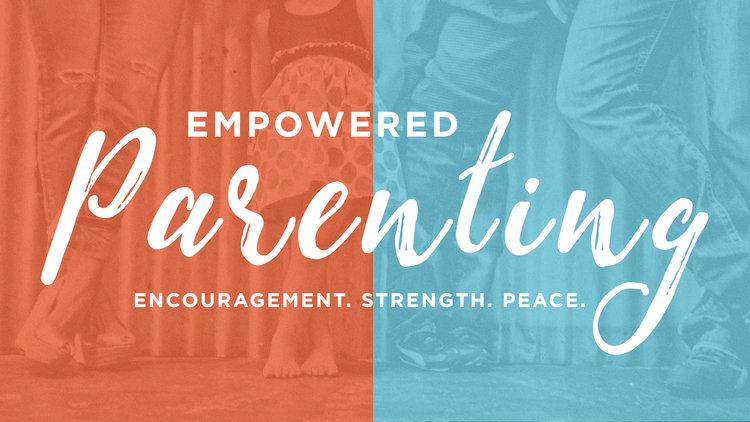 Empowered Parenting