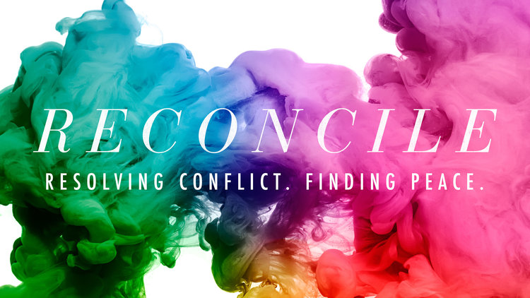 Copy of Reconcile: Resolving Conflict. Finding Peace.