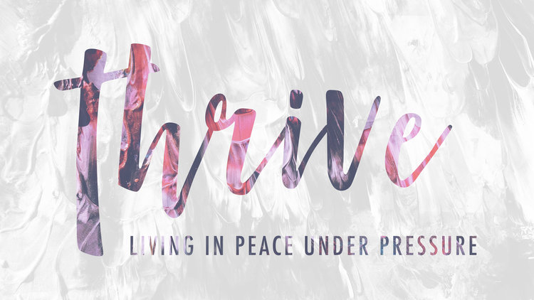 Copy of Thrive: Living in Peace Under Pressure