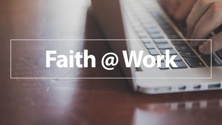 Copy of Faith @ Work