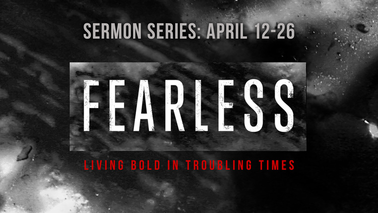Fearless: Living Bold in Troubling Times