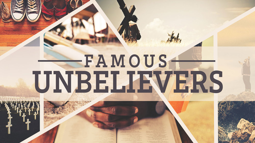 Copy of Famous Unbelievers