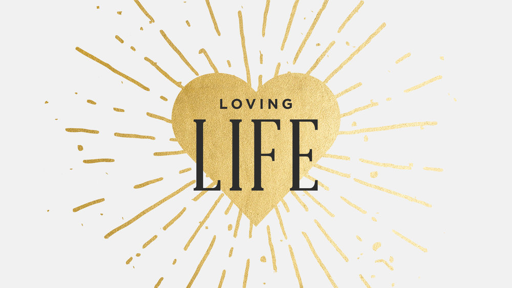 Copy of Loving Life