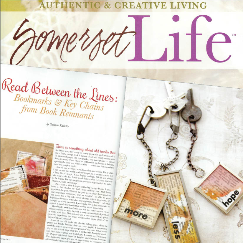 SOMERSET LIFE : 3-page article (written by Susanne) with her bookmarks & keychains crafted from old book remnants.   Click here to read   07/2014