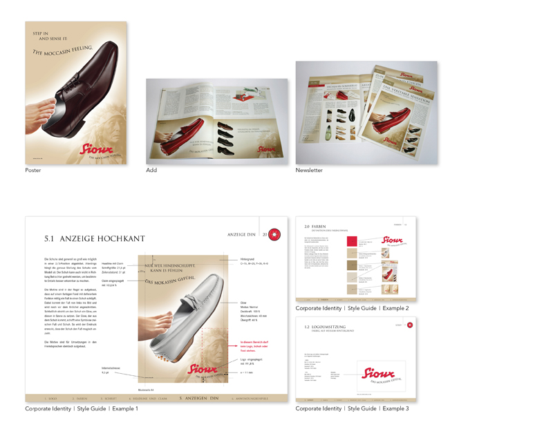 "sioux | www.sioux.de  Sioux is one of the leading manufacturers in the German shoe industry since four decades because of the distinguished tradition of the moccasin shoes. My assignments: developing a new brand campaign with a new corporate identity: advancement of logo and claim, design of advertisement – published in leading nationwide magazines such as ­""Spiegel"" and ""Focus"" or women magazines e. g. ""Brigitte""–, folder, newsletter, poster, fair promotion, displays – exposed nationwide in shoe stores – and creation of a style guide including all possibilities for the new guidelines of the brand."
